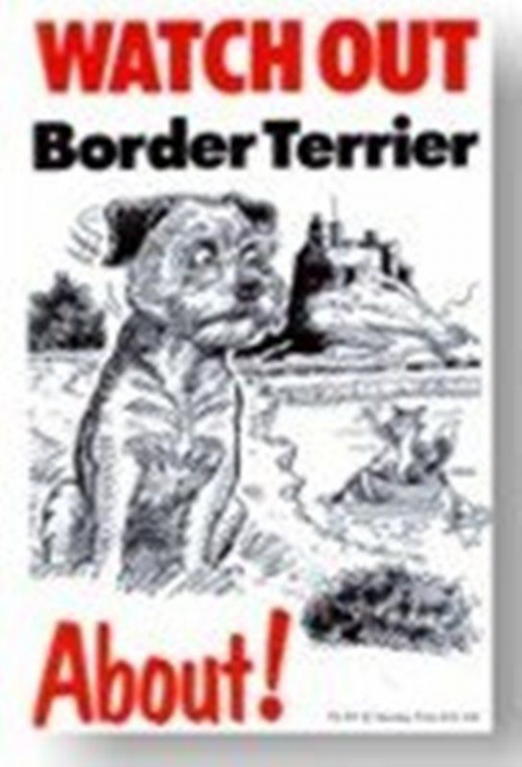 BORDER TERRIER ABOUT - DOG SIGN